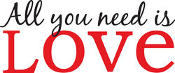 All You Need is Love Wall Phrases Wall Decal