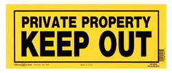 """6 x 15"""" Yellow & Black Private Property Keep Out Sign"""
