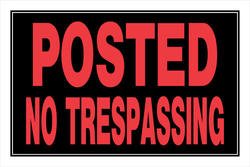 "8 x 12"" Posted No Trespassing Sign"
