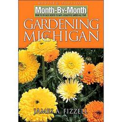 Month-By-Month Gardening In Michigan (Rev Ed)