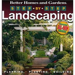Better Homes & Gardens Step-By-Step Landscaping