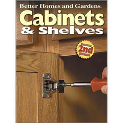 Better Homes & Gardens Cabinets & Shelves (2Nd Ed)
