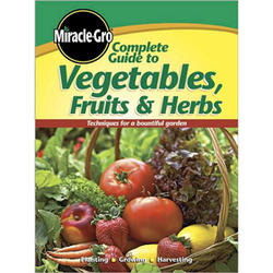 Vegetables, Fruits & Herbs, Miracle-Gro Complete Guide