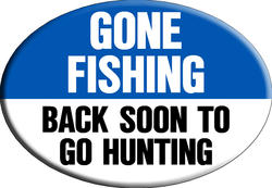 "Knockout ""GONE FISHING BE BACK SOON TO GO HUNTING"" Hitch Cover"