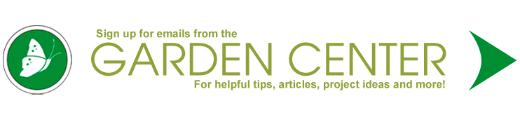 Sign Up For Emails From The Garden Center