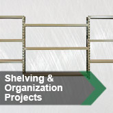 Shelving &amp; Organization Projects