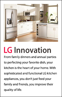 LG Innovation. From family dinners and annual parties to perfecting your favorite dish, your kitchen is the heart of your home. With sophisticated and functional LG kitchen appliances, you don't just feed your family and friends, you improve their quality of life.