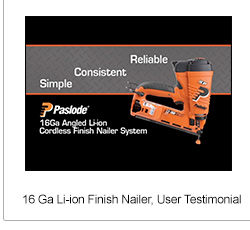 16 Ga Li-Ion Finish Nailer, User Testimonial