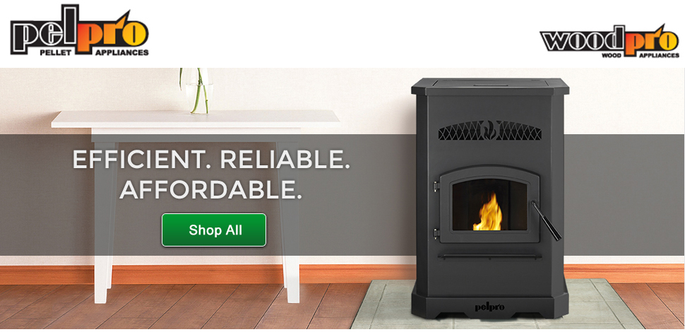 PelPro Pellet Appliances. Wood Pro Wood Appliances. Efficient. Reliable. Affordable. Click here to shop all.