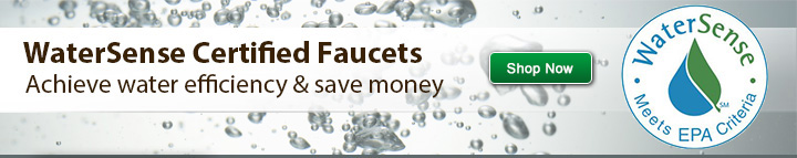 WaterSense Certified Faucets. Achieve water efficiency and save money. Click here to shop now.