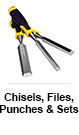 Chisels, Files, Punches & Sets