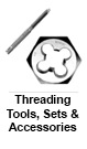 Threading Tools, Sets & Accessories