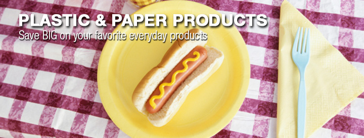 Plastic and Paper Products. Save big on your favorite everyday products.