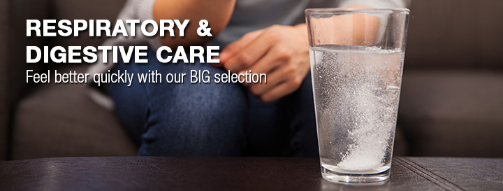 Respiratory and Digestive Care. Feel better quickly with our big selection.