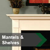 Mantels &amp; Shelves