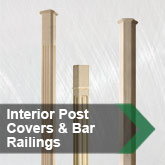 Interior Post Covers &amp; Bar Rails