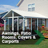 Awnings, Patio Rooms, Covers &amp; Carports