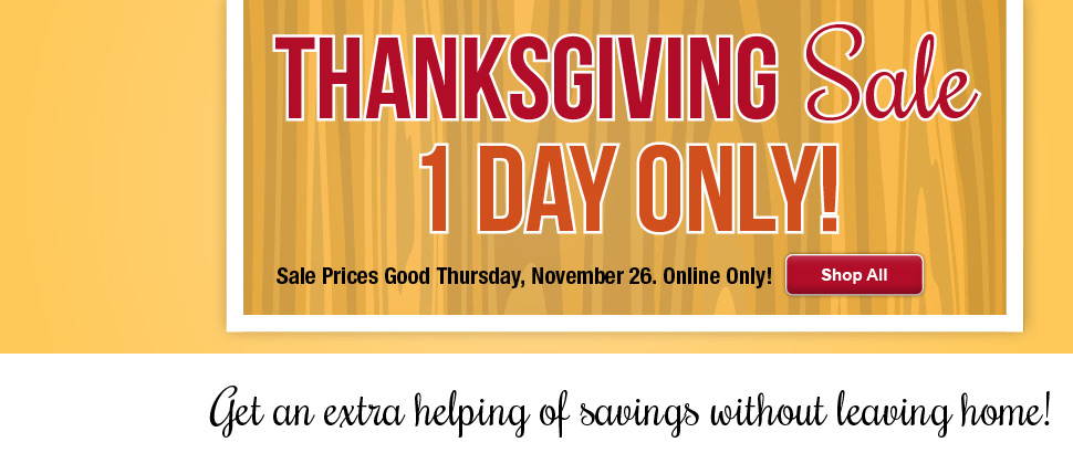 Thanksgiving Sale: 1 Day Only!
