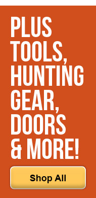 Plus Tools, Hunting Gear, Doors & More!